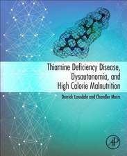 Thiamine Deficiency Disease, Dysautonomia, and High Calorie Malnutrition