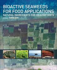 Bioactive Seaweeds for Food Applications: Natural Ingredients for Healthy Diets