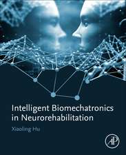 Intelligent Biomechatronics in Neurorehabilitation