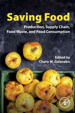 Saving Food: Production, Supply Chain, Food Waste and Food Consumption