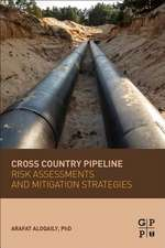 Cross Country Pipeline Risk Assessments and Mitigation Strategies