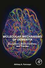 Molecular Mechanisms of Dementia: Biomarkers, Neurochemistry, and Therapy