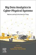 Big Data Analytics for Cyber-Physical Systems: Machine Learning for the Internet of Things