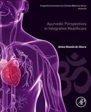 Ayurvedic Perspectives in Integrative Healthcare: Volume 8