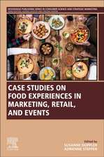 Case Studies on Food Experiences in Marketing, Retail, and Events