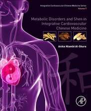 Metabolic Disorders and Shen in Integrative Cardiovascular Chinese Medicine: Volume 7