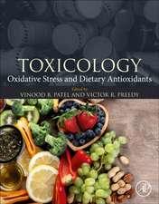 Toxicology: Oxidative Stress and Dietary Antioxidants