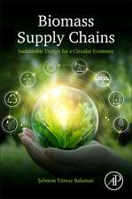 Biomass Supply Chains: Sustainable Design for a Circular Economy