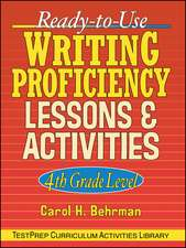 Ready–to–Use Writing Proficiency Lessons and Activities: 4th Grade Level