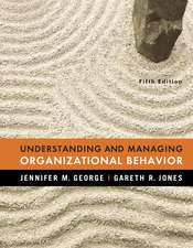 Understanding and Managing Organizational Behavior: United States Edition