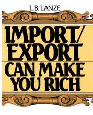 Import/Export Can Make You Rich