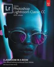 Adobe Lightroom Classic CC Classroom in a Book (2018 Release)