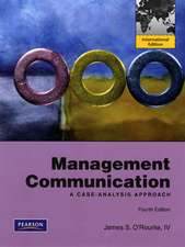 Management Communication: A Case-Analysis Approach: International Edition