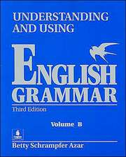 Understanding and Using English Grammar, without Answer Key Student Text, Volume B
