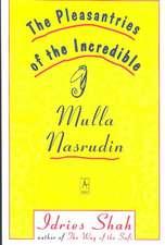 The Pleasantries of the Incredible Mullah Nasrudin