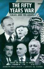 The Fifty Years War: Israel and the Arabs