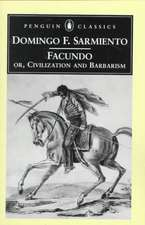 Facundo:  Or, Civilization and Barbarism