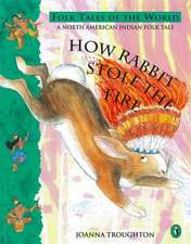 How Rabbit Stole the Fire: A North American Indian Folk Tale