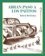 Abran Paso a Los Patitos = Make Way for Ducklings