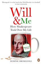 Will and Me: How Shakespeare Took Over My Life