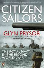 Citizen Sailors: The Royal Navy in the Second World War