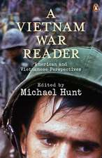 A Vietnam War Reader: American and Vietnamese Perspectives