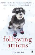Following Atticus: How a little dog led one man on a journey of rediscovery to the top of the world