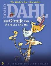The Giraffe and the Pelly and Me (Colour Edn)