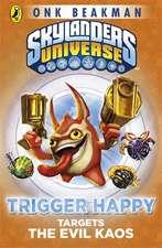 Skylanders Mask of Power: Trigger Happy Targets the Evil Kaos: Book 8