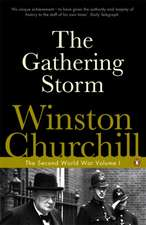 The Gathering Storm: The Second World War