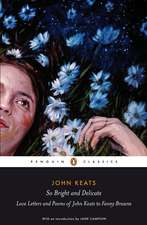 So Bright and Delicate: Love Letters and Poems of John Keats to Fanny Brawne