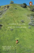 What I'm Looking For: Selected Poems 2005–2017