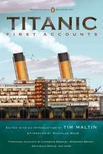 Titanic: First Accounts (Penguin Classics Deluxe Edition)