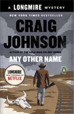 Any Other Name:  A Longmire Mystery