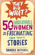 50 Unbelievable Women and Their Fascinating (and True!) Stories:  Six Affirmations That Will Change Your Life