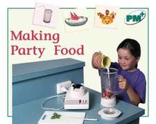 Making Party Food PM PLUS Non Fiction Level 14&15 Food Green