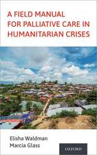 A Field Manual for Palliative Care in Humanitarian Crises
