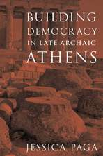 Building Democracy in Late Archaic Athens