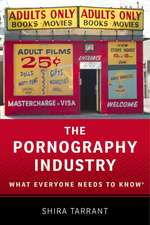 The Pornography Industry: What Everyone Needs to Know®