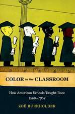 Color in the Classroom pbk: How American Schools Taught Race, 1900-1954