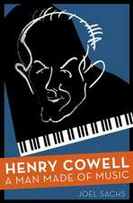 Henry Cowell: A Man Made of Music