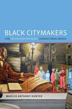 Black Citymakers: How The Philadelphia Negro Changed Urban America