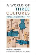 A World of Three Cultures: Honor, Achievement and Joy