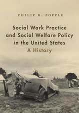Social Work Practice and Social Welfare Policy in the United States: A History