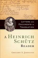 A Heinrich Schütz Reader: Letters and Documents in Translation