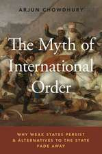 The Myth of International Order: Why Weak States Persist and Alternatives to the State Fade Away