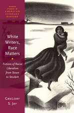 White Writers, Race Matters: Fictions of Racial Liberalism from Stowe to Stockett