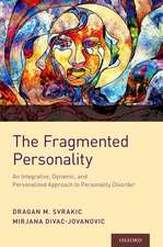 The Fragmented Personality: An Integrative, Dynamic, and Personalized Approach to Personality Disorder
