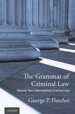 The Grammar of Criminal Law: Volume Two: International Criminal Law
