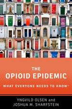 The Opioid Epidemic: What Everyone Needs to Know®